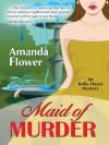 Maid of Murder (India Hayes Mystery) - Amanda Flower