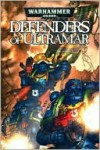 Defenders of Ultramar (Warhammer 40,000) - Graham McNeill, Tony Parker, Kev Hopgood