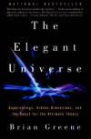 The Elegant Universe: Superstrings, Hidden Dimensions, and the Quest for the Ultimate Theory (Vintage) - Brian Greene