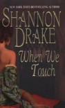 When We Touch - Shannon Drake
