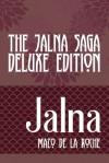 The Jalna Saga Deluxe Edition: All Sixteen Books of the Enduring Classic Series & the Biography of Mazo de La Roche - Mazo de la Roche