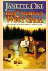 The Canadian West Saga: When Calls the Heart/When Comes the Spring/When Breaks the Dawn/When Hope Springs New - Janette Oke