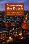Discovering the Dutch: On Culture and Society of the Netherlands -