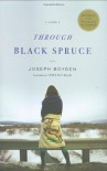 Through Black Spruce: A Novel - Joseph Boyden