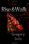 Rise & Walk - Gregory Solis