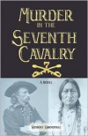 Murder in the Seventh Cavalry - Robert Broomall