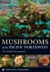 Mushrooms of the Pacific Northwest - Steve Trudell, Joe Ammirati