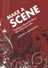 Make a Scene: Crafting a Powerful Story One Scene at a Time - Jordan Rosenfeld