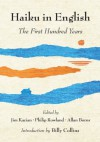 Haiku in English: The First Hundred Years - Philip Rowland, James Kacian, Allan Burns, Billy Collins