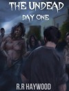 The Undead Day One - RR Haywood