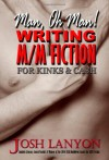 Man, Oh Man!  Writing M/M Fiction for Kinks & Cash - Josh Lanyon
