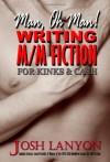 Man, Oh Man!  Writing M/M Fiction for Kinks & Cash - Josh Lanyon