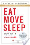 Eat Move Sleep: How Small Choices Lead to Big Changes- - Tom Rath