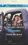 The Texan's Cowgirl Bride (Harlequin American RomanceTexas Rodeo B) - Trish Milburn