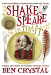 Shakespeare on Toast: Getting a Taste for the Bard - Ben Crystal