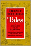 Twenty Tellable Tales: Audience Participation Folktales for the Beginning Storyteller - H W Wilson Co