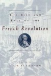The Rise and Fall of the French Revolution - Timothy C.W. Blanning