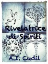 Rivelatrice di Spiriti (Tattoo and Spirit) (Italian Edition) - A.I. Cudil