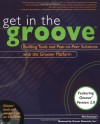 Get in the Groove: Building Tools and Peer-To-Peer Solutions with the Groove Platform [With CDROM] - Phil Stanhope