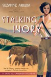 Stalking Ivory: A Jade Del Cameron Mystery - Suzanne Arruda