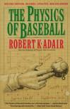 The Physics of Baseball - Robert Kemp Adair