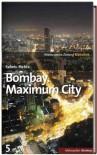 Bombay. Maximum City (SZ-Bibliothek Metropolen, #5) - Suketu Mehta