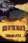 Rise of the Drakyn - Leonard Little