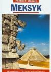 Meksyk. Podróże marzeń - praca zbiorowa