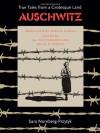 Auschwitz: True Tales From a Grotesque Land - Sara Nomberg-Przytyk, Roslyn Hirsch, Eli Pfefferkorn, David H. Hirsch