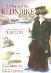 I Married the Klondike - Laura Beatrice Berton, Robert W. Service