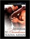Invitation to Decadence - Nadia Aidan