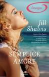 Semplice amore  - Jill Shalvis