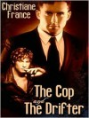 The Cop and the Drifter - Christiane France