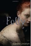 Folly - Marthe Jocelyn