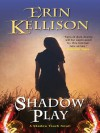Shadow Play - Erin Kellison