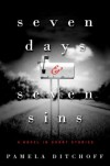 Seven Days and Seven Sins: A Novel in Short Stories - Pamela Ditchoff