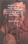 Marginal Voice, Marginal Body: The Treatment of the Human Body in the Works of Nakagami Kenji, Leslie Marmon Silko, and Salman Rushdie - Noriko Miura