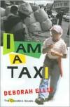 I Am a Taxi - Deborah Ellis