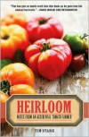 Heirloom: Notes from an Accidental Tomato Farmer - Tim Stark