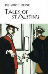 Tales of St Austin's - P.G. Wodehouse