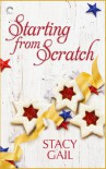 Starting from Scratch - Stacy Gail
