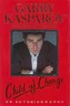 Child of Change: The Autobiography of the World Chess Champion - Garry Kasparov