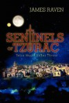 Sentinels of Tzurac: Terra Major Under Threat - James    Raven