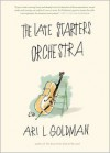 The Late Starters Orchestra - Ari L Goldman
