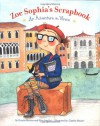 Zoe Sophia's Scrapbook: An Adventure in Venice - Claudia Mauner;Elisa Smalley