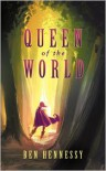 Queen of the World - Ben Hennessy