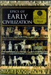 Epics of Early Civilization: Myths of the Ancient Near East - Time-Life Books