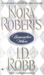 Remember When (includes In Death, #17.5) - J.D. Robb, Nora Roberts