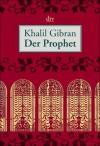 Der Prophet - Kahlil Gibran