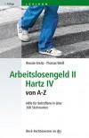 Arbeitslosengeld II · Hartz IV von A-Z: Hilfe für Betroffene in über 300 Stichworten - Renate Kreitz;Thomas Weiß